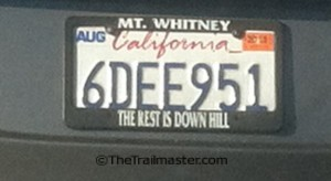 "Hikers can even buy a souvenir license plate frame to remember the trek: ""Mt. Whitney, The Rest is Down Hill."""