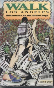 """John McKinney's guide to LA's best urban hikes, """"Walk Los Angeles: Adventures on the Urban Edge"""" was published just after the L.A. Riots of 1992."""