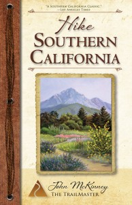 """Hike Southern California, A Day Hiker's Guide, available now in an all-new 2014 edition."