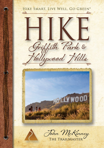 "A film fan, The Trailmaster had a blast writing ""Hike Griffith Park & the Hollywood Hills"""