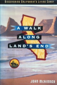 A Walk Along Land's End (HarperCollins 1995) by John McKinney is the story of his 1,600-mile hike along the California Coastal Trail.