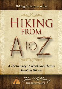 "Get all the hiker words you need to know from John McKinney's hiker dictionary, ""Hiking from A to Z"""