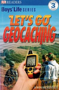 Let's Go Geocaching, a book for kids by John McKinney